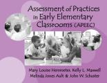 Assessment of Practices in Early Elementary Classrooms (01 Edition)