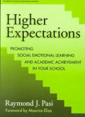 Higher Expectations: Promoting Social Emotional Learning and Academic Achievement in Your School
