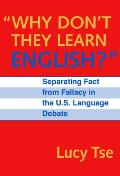 Why Don't They Learn English?: Separating Fact from Fallacy in the U.S. Language Debate