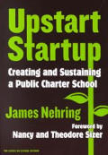 Upstart Startup Creating & Sustaining a Public Charter School