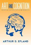 Art and Cognition : Integrating the Visual Arts in the Curriculum (02 Edition)