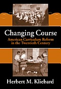 Changing Course American Curriculum Reform in the 20th Century