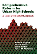 Comprehensive Reform for Urban High Schools: A Talent Development Approach