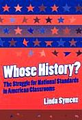 Whose History The Struggle for National Standards in American Classrooms