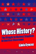 Whose History?: The Struggle for National Standards in American Classrooms