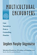 Multicultural Encounters: Case Narratives from a Counseling Practice