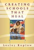 Creating Schools That Heal: Real-Life Solutions