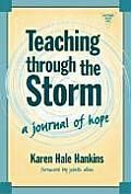 Teaching Through the Storm A Journal of Hope