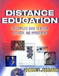 Distance Education: The Complete Guide to Design, Delivery, and Improvement