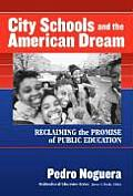 City Schools & the American Dream Reclaiming the Promise of Public Education