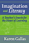 Imagination and Literacy: A Teacher's Search for the Heart of Learning (Practitioner Inquiry Series) Cover