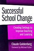 Successful School Change: Creating Settings to Improve Teaching and Learning