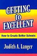 Getting to Excellent: How to Create Better Schools