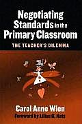 Negotiating Standards in the Primary Classroom: The Teacher's Dilemma