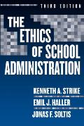 The Ethics of School Administration (Professional Ethics in Education) Cover