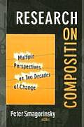 Research on Composition: Multiple Perspectives on Two Decades of Change