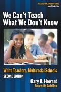 Multicultural Education #24: We Can't Teach What We Don't Know: White Teachers, Multiracial Schools