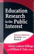 Education Research in the Public Interest: Social Justice, Action, and Policy Cover