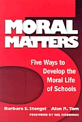 Moral Matters: Five Ways to Develop the Moral Life of Schools