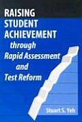 Raising Student Achievement Through Rapid Assessment and Test Reform