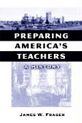 Preparing America's Teachers: A History