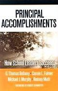 Principal Accomplishments: How School Leaders Succeed (Critical Issues in Educational Leadership)
