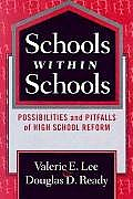 Schools Within Schools: Possibilities and Pitfalls of High School Reform