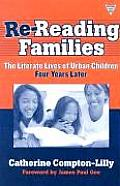 Re-Reading Families: The Literate Lives of Urban Children, Four Years Later (Practitioner Inquiry) Cover
