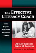 The Effective Literacy Coach: Using Inquiry to Support Teaching & Learning