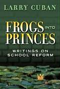 Frogs Into Princes: Writings on School Reform (Multicultural Education)