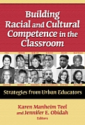 Building Racial and Cultural Competence in the Classroom: Strategies from Urban Educators