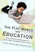 The Flat World and Education: How America's Commitment to Equity Will Determine Our Future (Multicultural Education) Cover