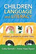 Children, Language, and Literacy: Diverse Learners in Diverse Times (Language & Literacy)