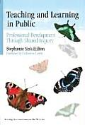 Teaching and Learning in Public: Professional Development Through Shared Inquiry
