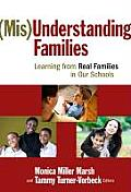 Misunderstanding Families: Learning from Real Families in Our Schools