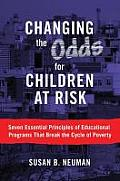 Changing the Odds for Children at Risk: Seven Essential Principles of Educational Programs That Break the Cycle of Poverty Cover