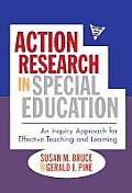 Practitioner Inquiry #40: Action Research in Special Education: An Inquiry Approach for Effective Teaching and Learning Cover