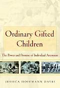 Ordinary Gifted Children: The Power and Promise of Individual Attention