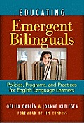 Language & Literacy #102: Educating Emergent Bilinguals: Policies, Programs, and Practices for English Language Learners
