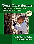Young Investigators: Project Approach in the Early Years (2ND 11 Edition)