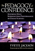 Pedagogy of Confidence Inspiring High Intellectual Performance in Urban Schools