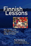 Finnish Lessons: What Can the World Learn from Educational Change in Finland? (Series on School Reform) Cover