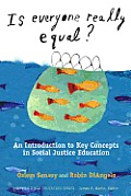 Is Everyone Really Equal An Introduction to Key Concepts in Social Justice Education