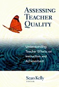 Assessing Teacher Quality: Understanding Teacher Effects on Instruction and Achievement
