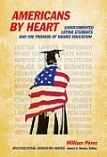 Americans by Heart:: Undocumented Latino Students and the Promise of Higher Education (Multicultural Education) Cover