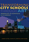 Transforming City Schools Through Art (12 Edition)