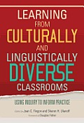 Learning From Culturally & Linguistically Diverse Classrooms Using Inquiry To Inform Practice