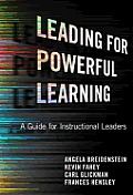Leading for Powerful Learning A Guide for Instructional Leaders