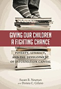 Giving Our Children a Fighting Chance Poverty Literacy & the Development of Information Capital