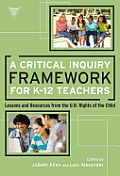 A Critical Inquiry Framework for K-12 Teachers: Lessons and Resources from the U.N. Rights of the Child